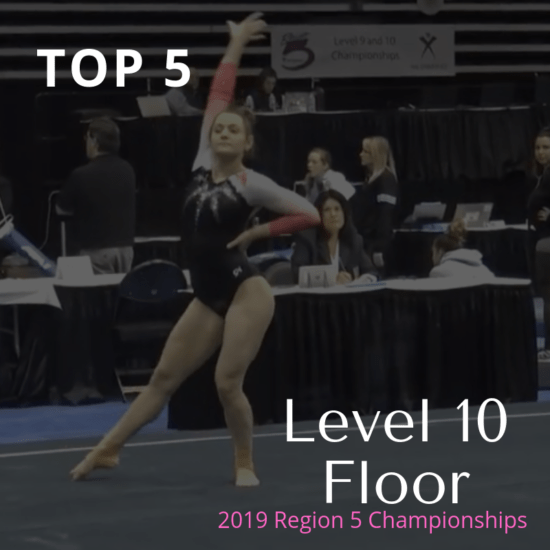 Top 5 Level 10 Floor Routines From Region 5 Championships